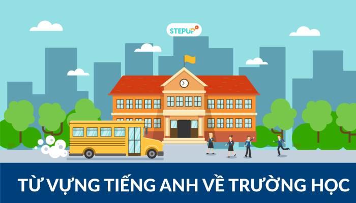 Từ vựng tiếng Anh về trường học