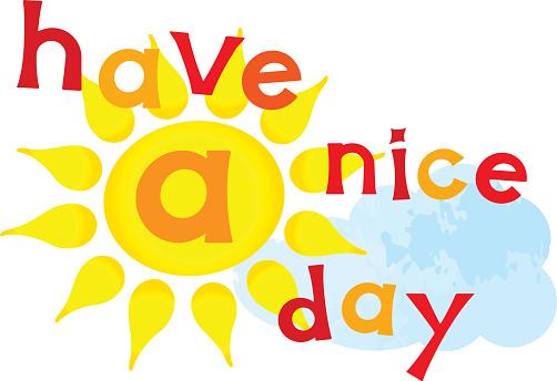 have a nice day là gì 1