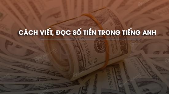 cách viết số tiền bằng tiếng anh