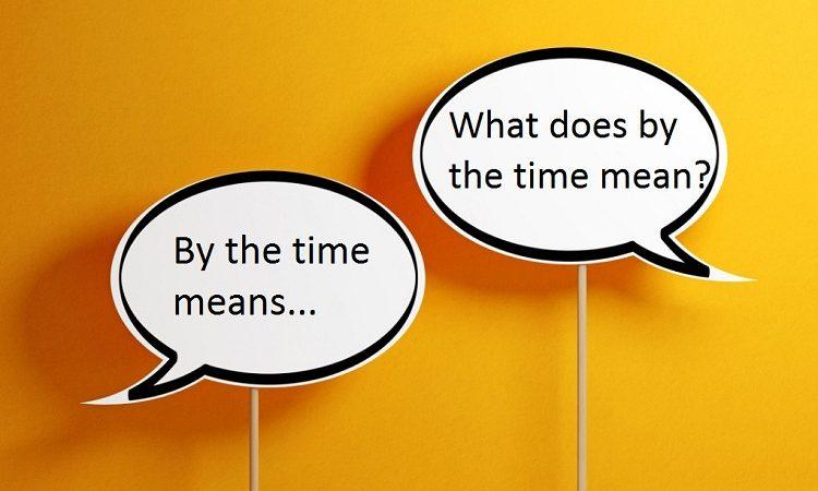 cấu trúc by the time 1