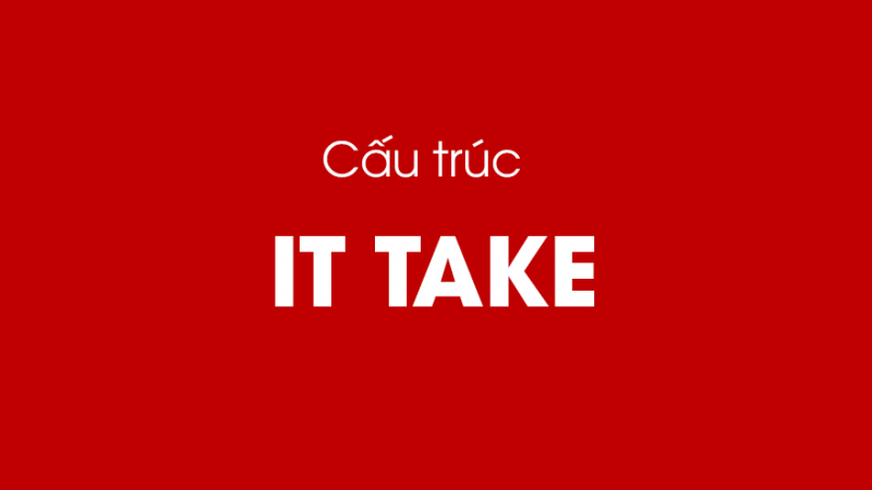 cấu trúc it take 2