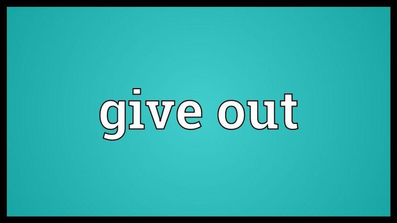 give out là gì