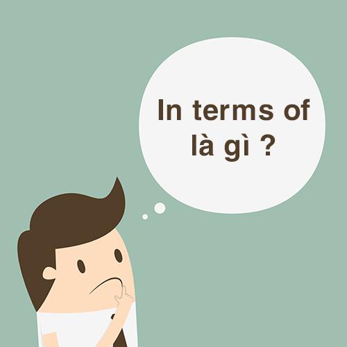 In terms of là gì?