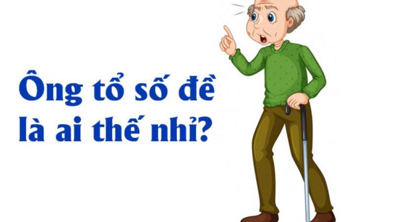 Ông tổ số đề ở Việt Nam là ai?