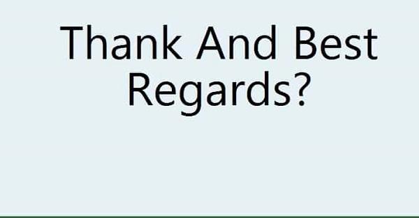 thanks and best regards là gì